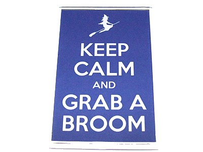 Keep Calm & Grab a Broom Magnet