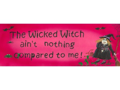 Wicked Witch Aint Nothing Compared to Me Mug